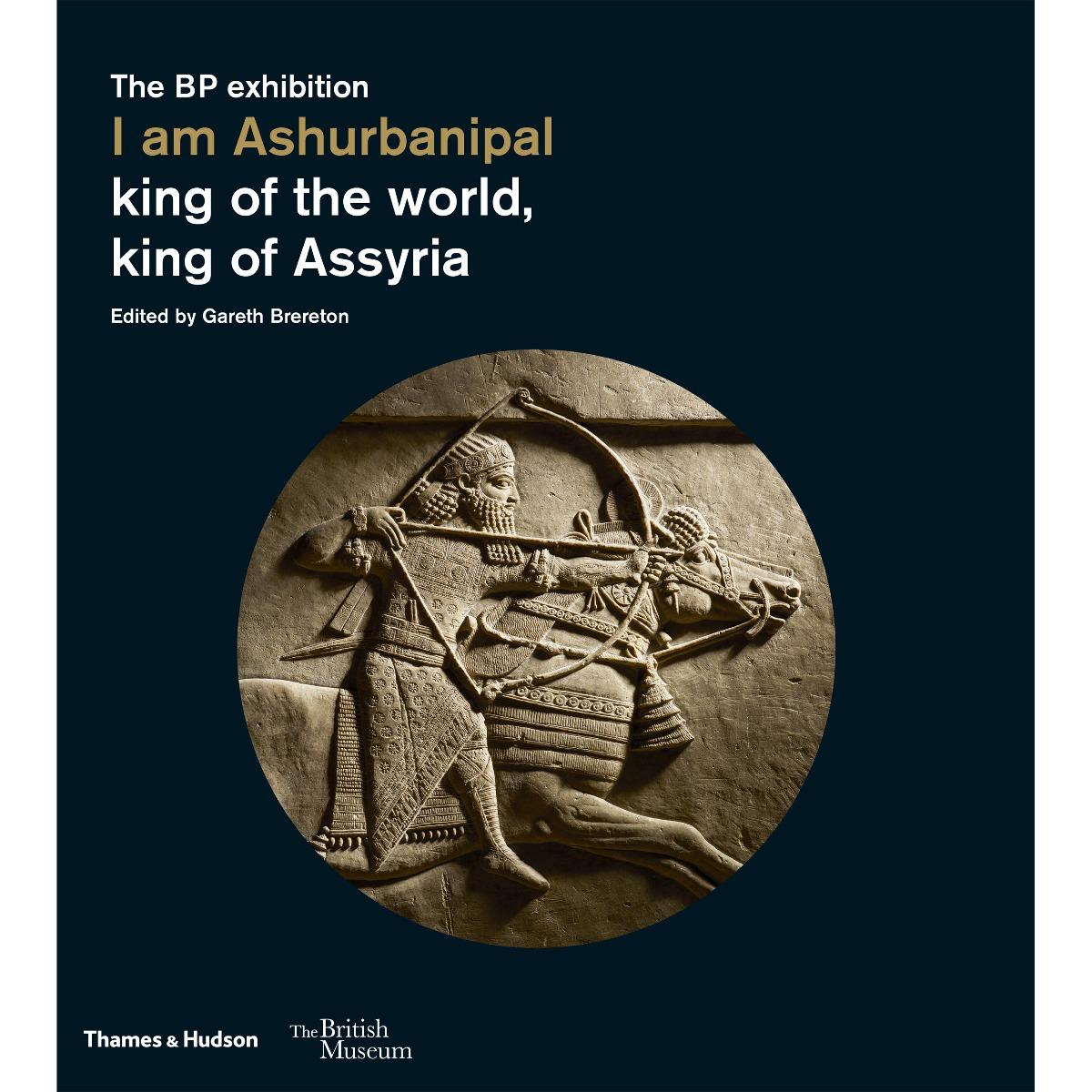 I am Ashurbanipal: king of the world, king of Assyria (hardback or paperback)