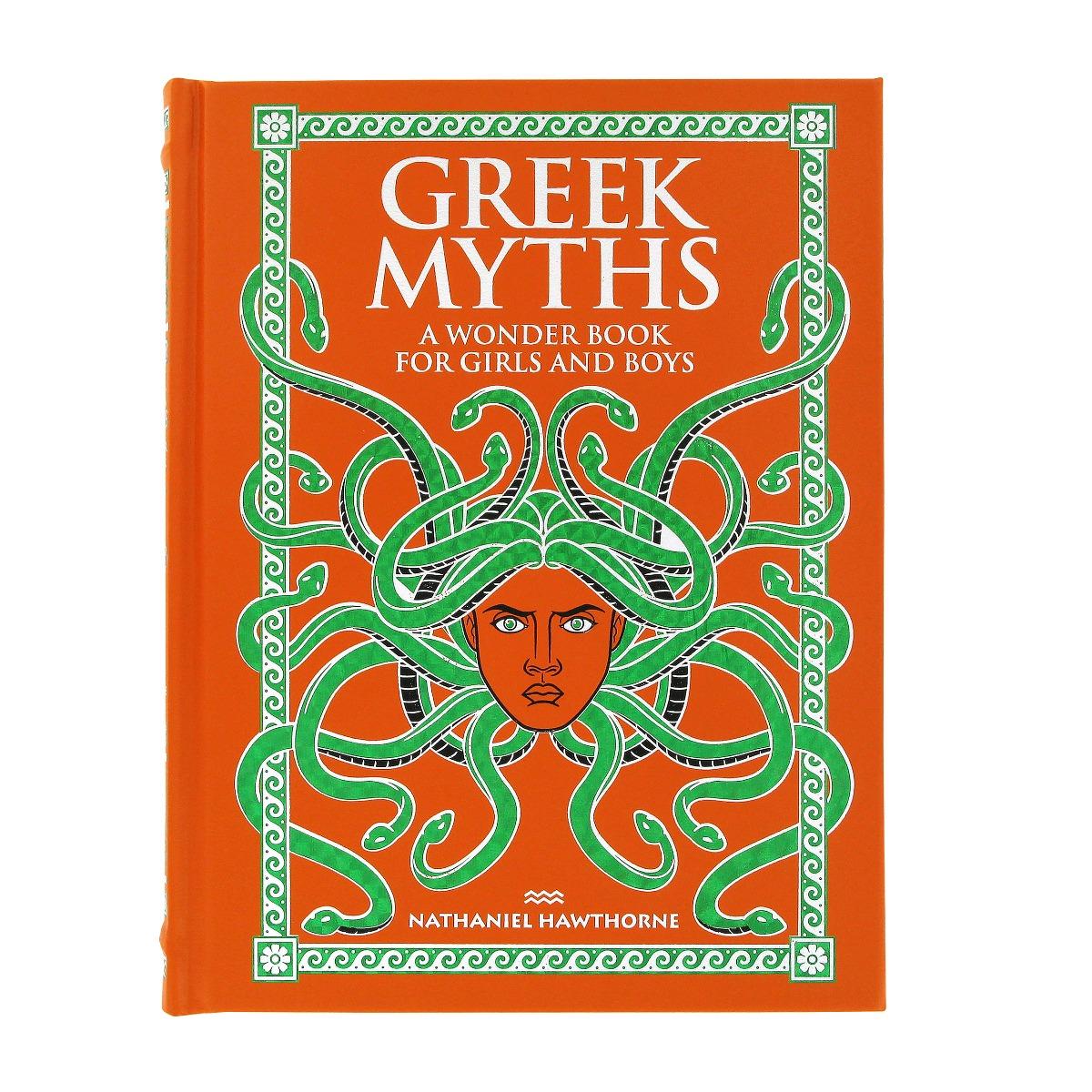 Greek Myths: A Wonder Book for Girls and Boys