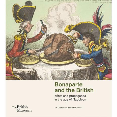 Bonaparte and the British, prints and propaganda  in the age of Napoleon
