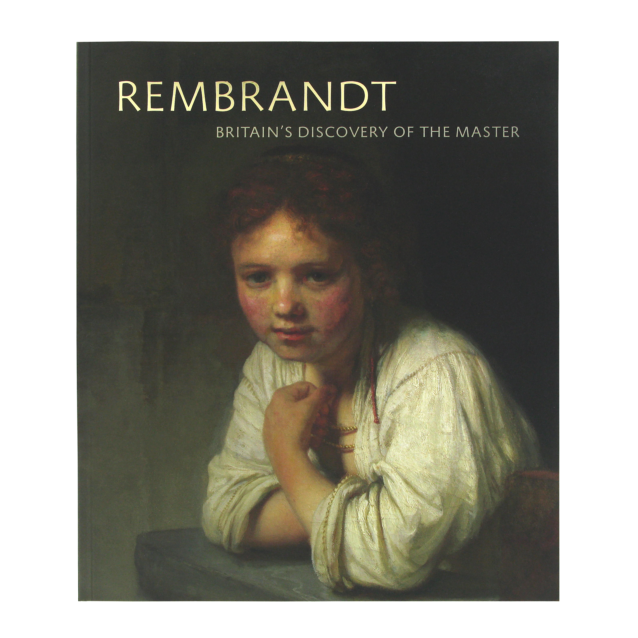 Rembrandt: Britain's discovery of the master