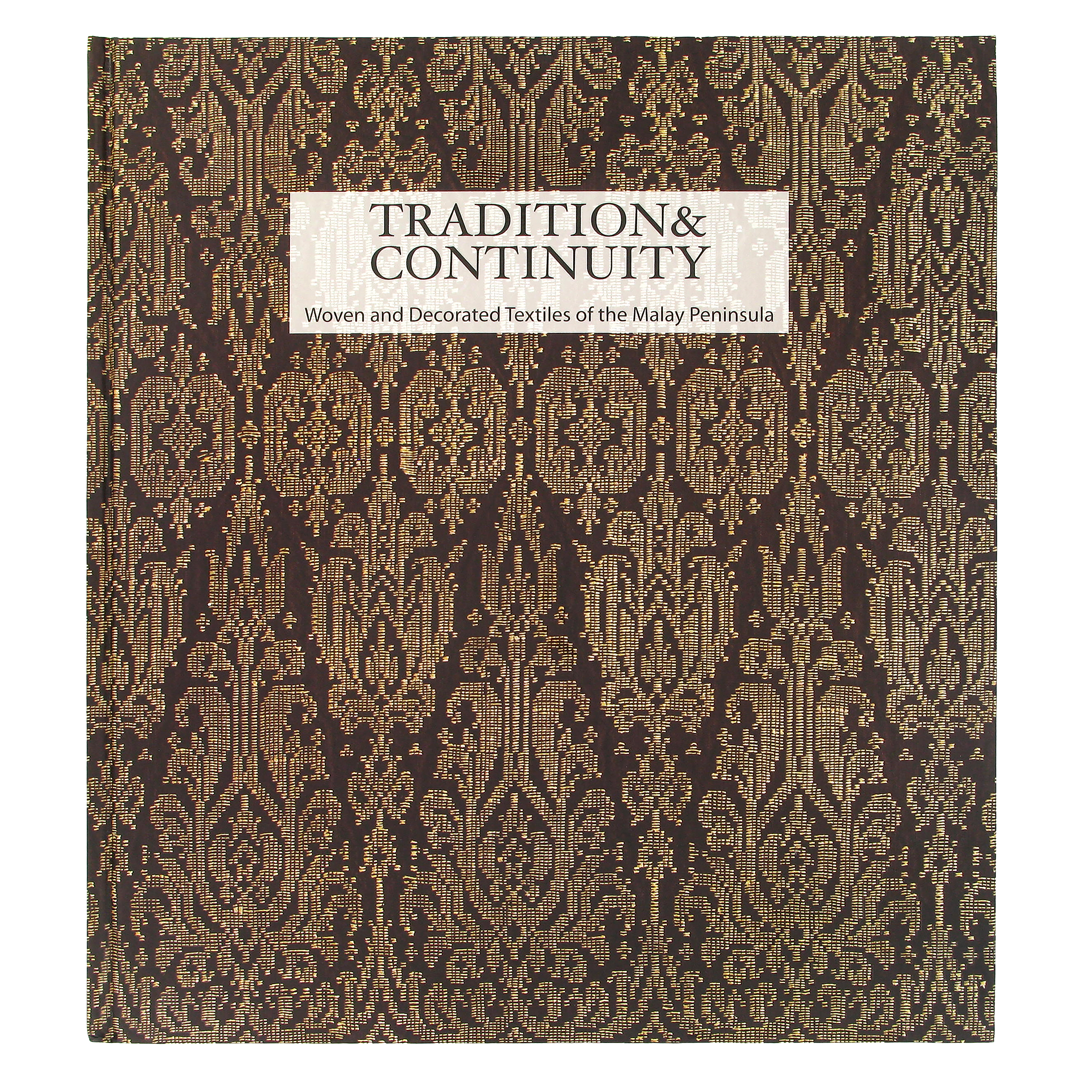 Tradition & continuity: Woven and decorated textiles of Malay Peninsula