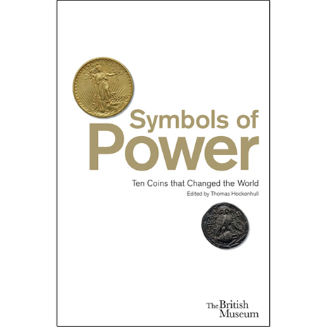 Symbols of Power: 10 coins that changed the world