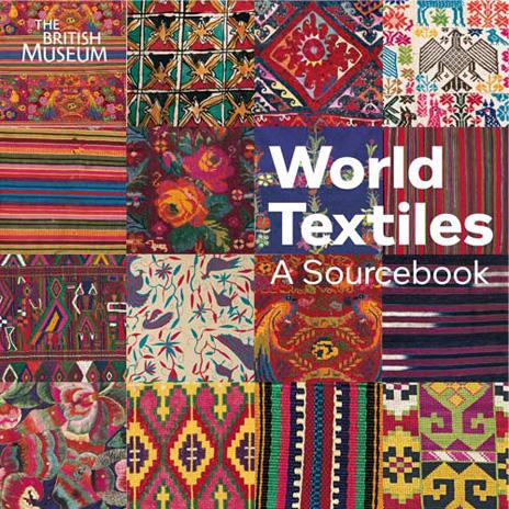 World Textiles: a sourcebook
