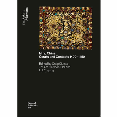 Ming China: Courts and Contacts 1400-1450