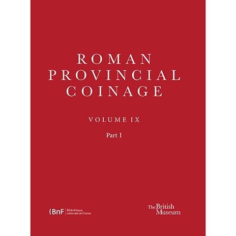 Roman Provincial Coinage IX: From Trajan Decius to Uranius Antoninus (AD 249-254)