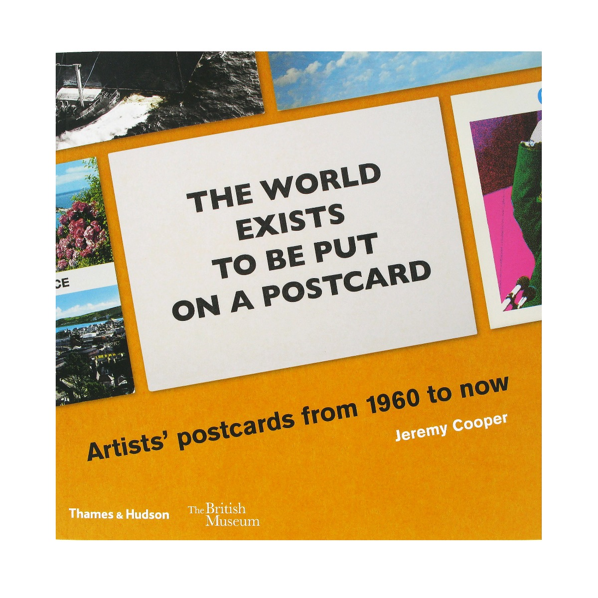 The world exists to be put on a postcard book